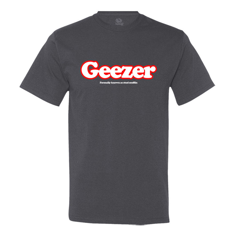 Geezer... Formally Known As Stud Muffin - Men's T-Shirt