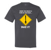 When You Reach A Fork In The Road Take It Mens Tee