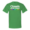 Closets Are For Clothes, Really Fabulous Clothes T-shirt