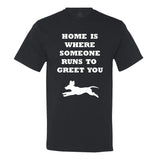 Home Is Where Someone Runs To Greet You Men's T-Shirt
