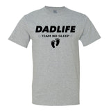 Dad Life - Team No Sleep - Men's T-Shirt