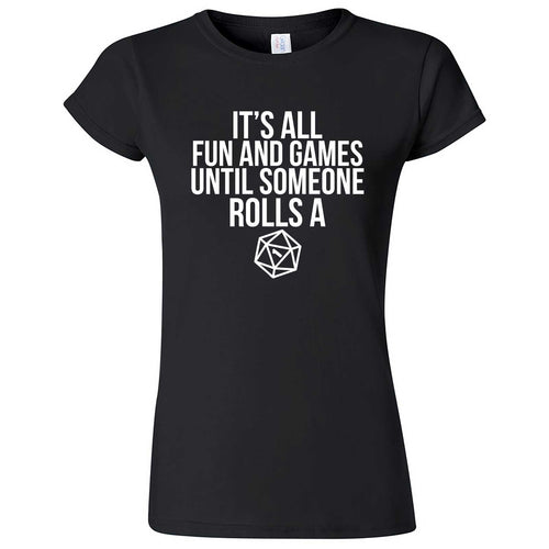 """It's All Fun and Games Until Someone Rolls a One (1)"" women's t-shirt Black"
