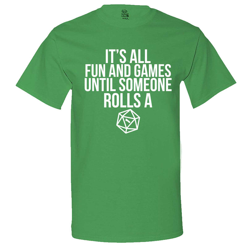 """It's All Fun and Games Until Someone Rolls a One (1)"" men's t-shirt Irish-Green"