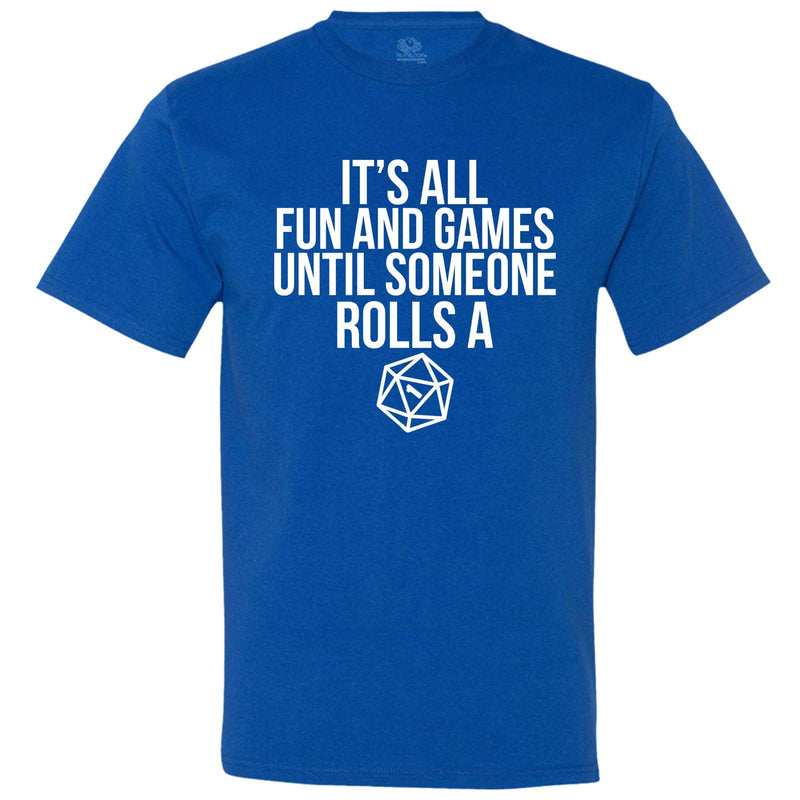 """It's All Fun and Games Until Someone Rolls a One (1)"" men's t-shirt Royal-Blue"
