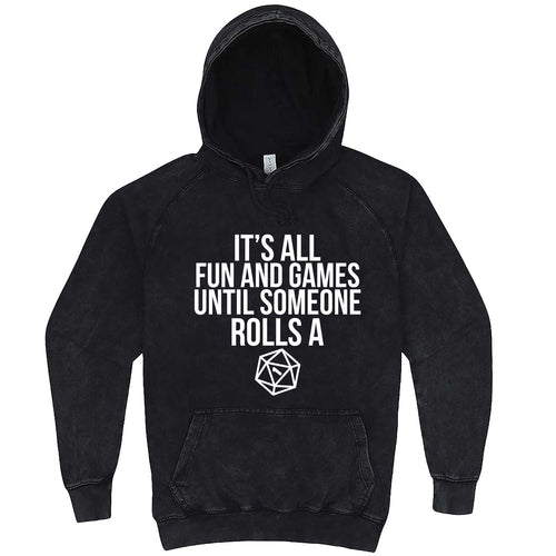 """It's All Fun and Games Until Someone Rolls a One (1)"" hoodie, 3XL, Vintage Black"