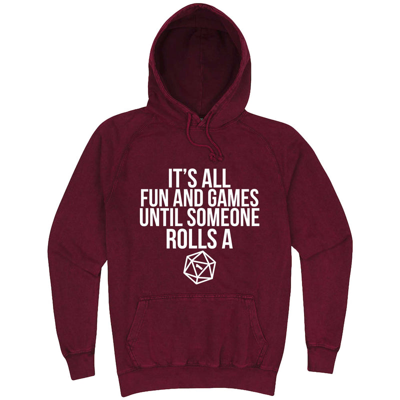 """It's All Fun and Games Until Someone Rolls a One (1)"" hoodie, 3XL, Vintage Brick"