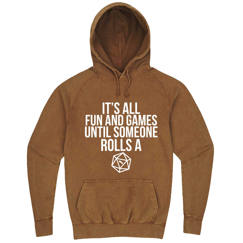 """It's All Fun and Games Until Someone Rolls a One (1)"" hoodie, 3XL, Vintage Camel"