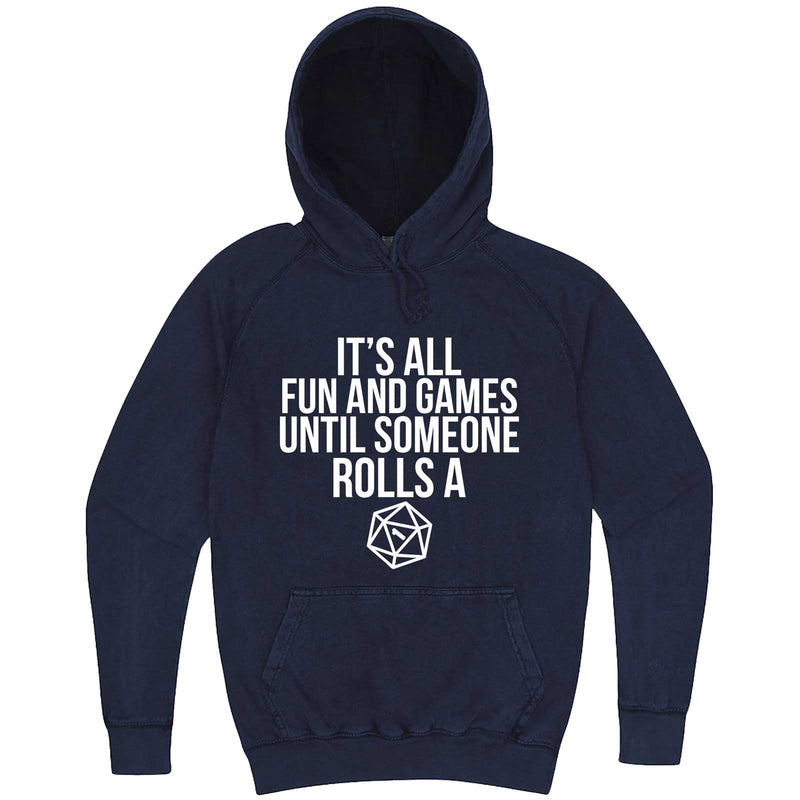 """It's All Fun and Games Until Someone Rolls a One (1)"" hoodie, 3XL, Vintage Denim"