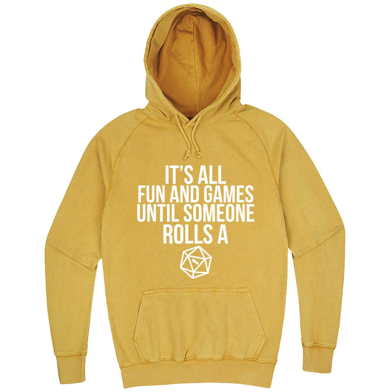 """It's All Fun and Games Until Someone Rolls a One (1)"" hoodie, 3XL, Vintage Mustard"