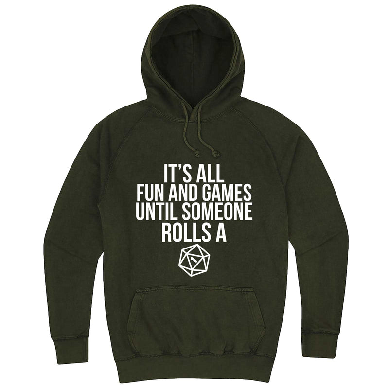 """It's All Fun and Games Until Someone Rolls a One (1)"" hoodie, 3XL, Vintage Olive"
