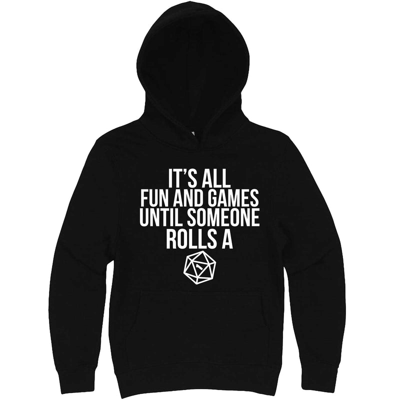 """It's All Fun and Games Until Someone Rolls a One (1)"" hoodie, 3XL, Black"