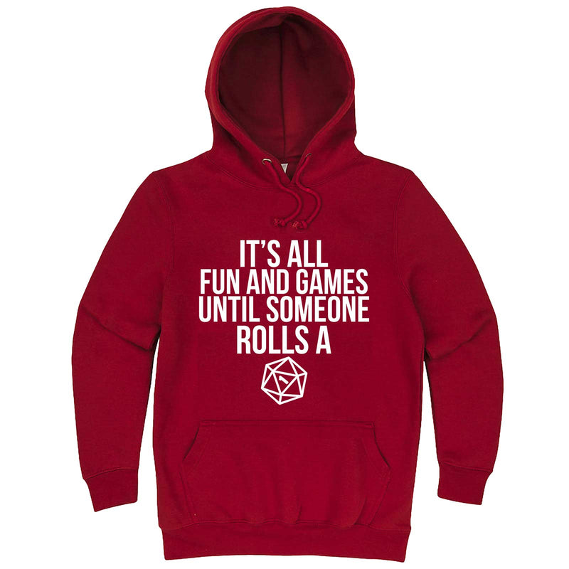 """It's All Fun and Games Until Someone Rolls a One (1)"" hoodie, 3XL, Paprika"