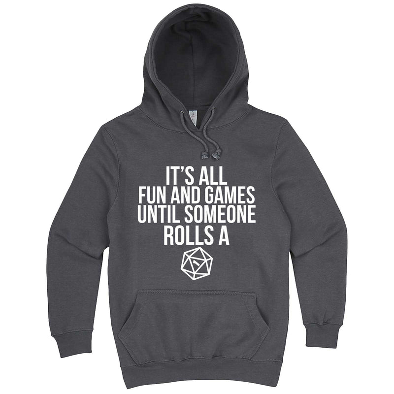 """It's All Fun and Games Until Someone Rolls a One (1)"" hoodie, 3XL, Storm"
