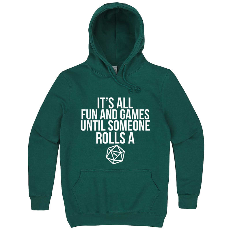 """It's All Fun and Games Until Someone Rolls a One (1)"" hoodie, 3XL, Teal"