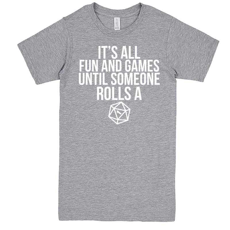 """It's All Fun and Games Until Someone Rolls a One (1)"" men's t-shirt Heather-Grey"