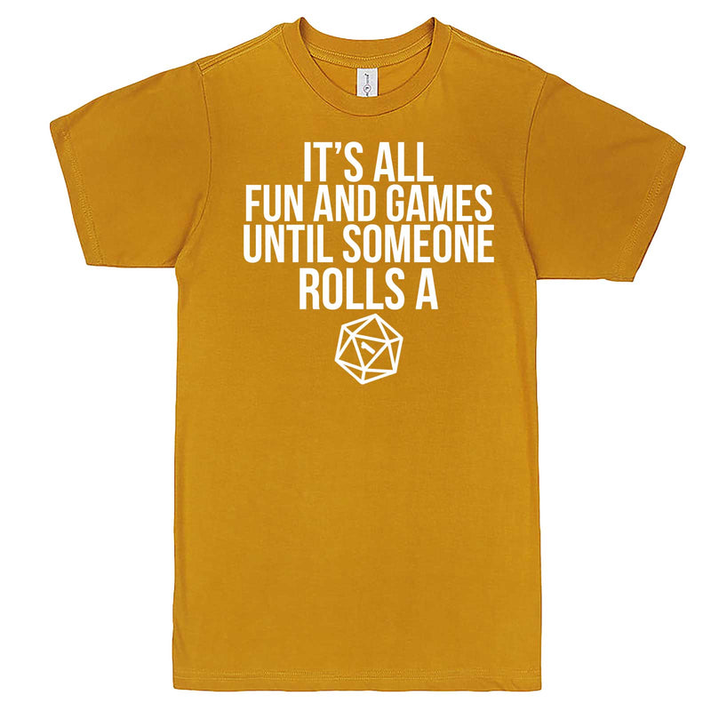 """It's All Fun and Games Until Someone Rolls a One (1)"" men's t-shirt Mustard"
