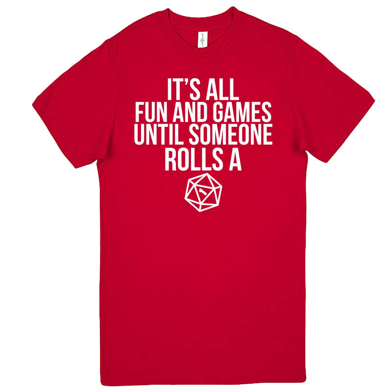 """It's All Fun and Games Until Someone Rolls a One (1)"" men's t-shirt Red"