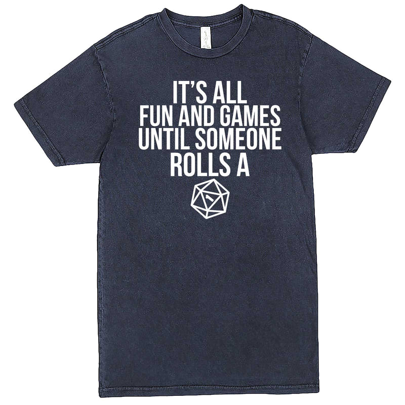 """It's All Fun and Games Until Someone Rolls a One (1)"" men's t-shirt Vintage Denim"