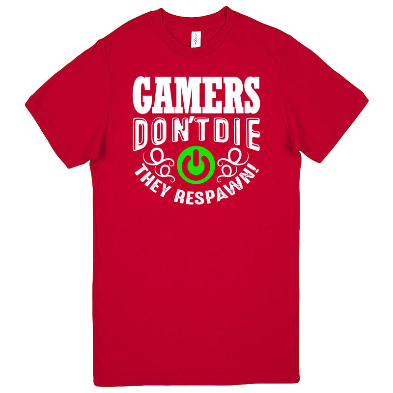 """Gamers Don't Die, They Respawn"" Men's Shirt Red"