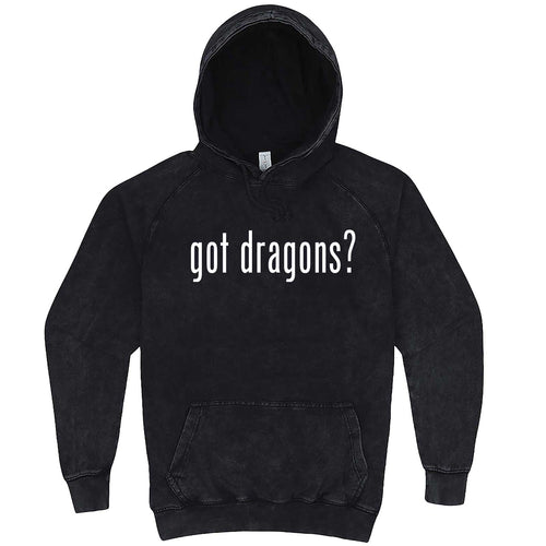 """Got Dragons?"" hoodie, 3XL, Vintage Black"