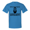 With Great Beard Comes Great Responsibility Men's T-Shirt