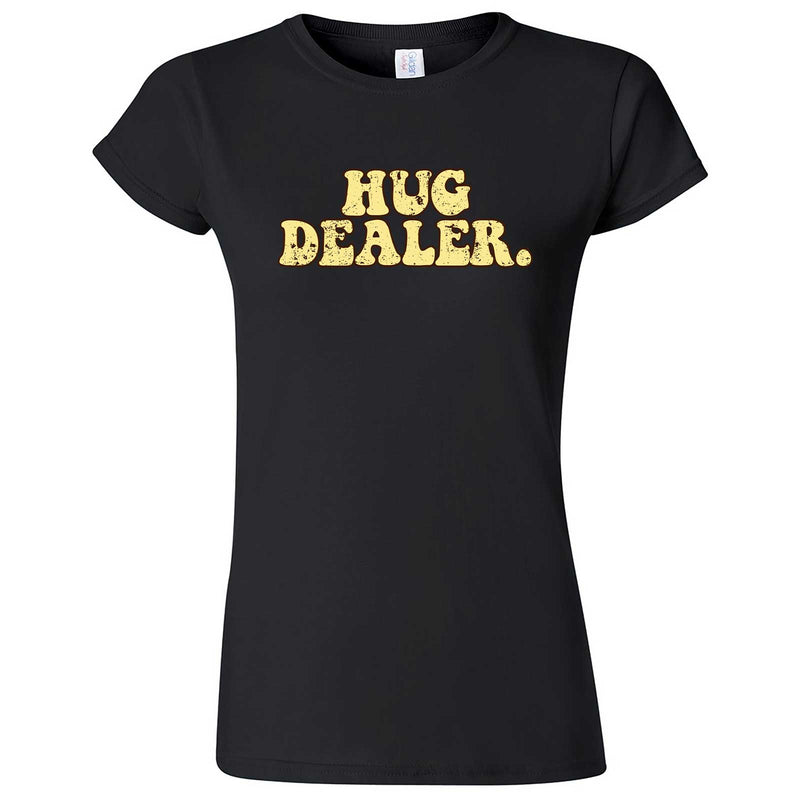 """Hug Dealer"" women's t-shirt Black"
