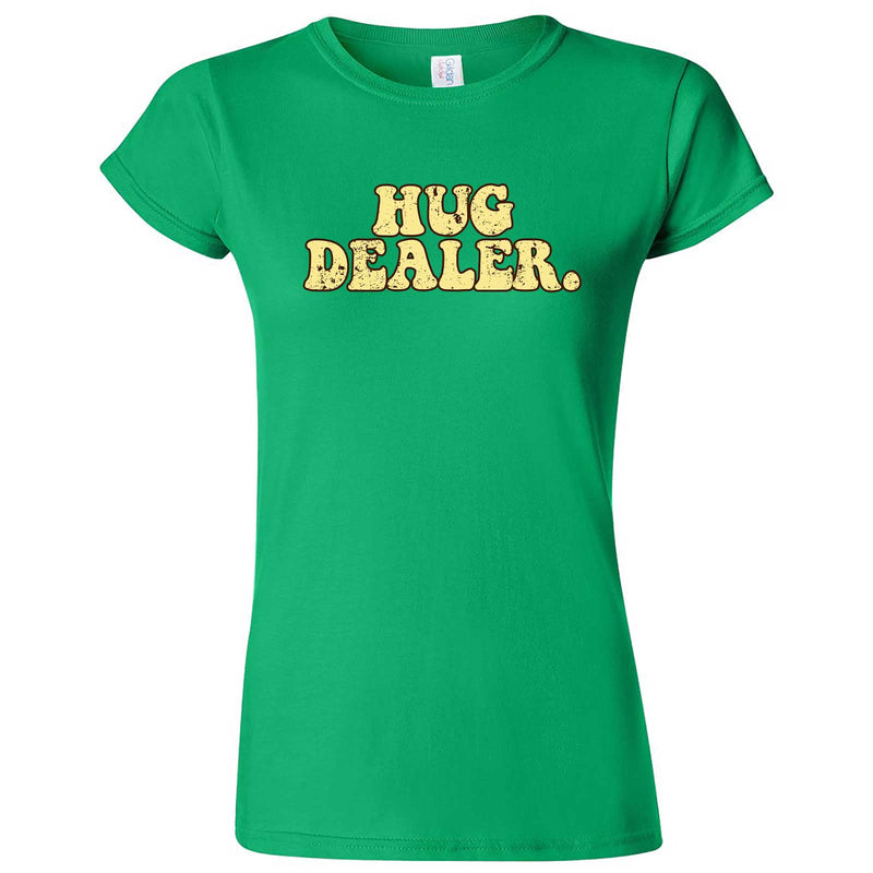 """Hug Dealer"" women's t-shirt Irish Green"