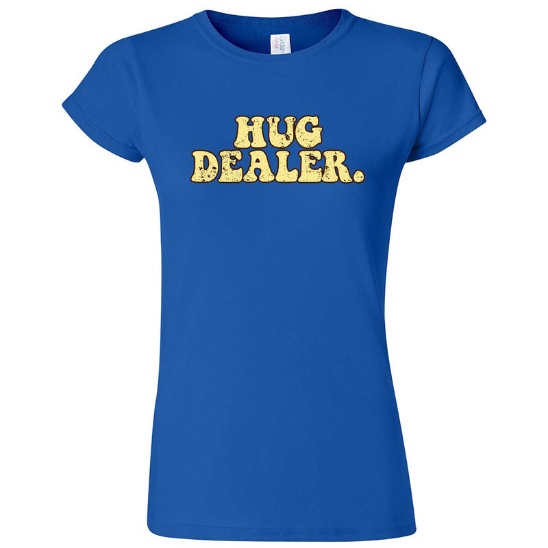 """Hug Dealer"" women's t-shirt Royal Blue"