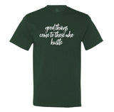 Good Things Come To Those Who Hustle - Men's T-Shirt