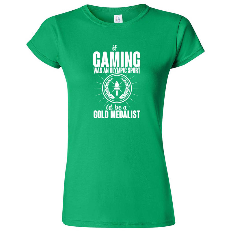 """If Gaming Were an Olympic Sport, I'd Be a Gold Medalist"" women's t-shirt Irish Green"