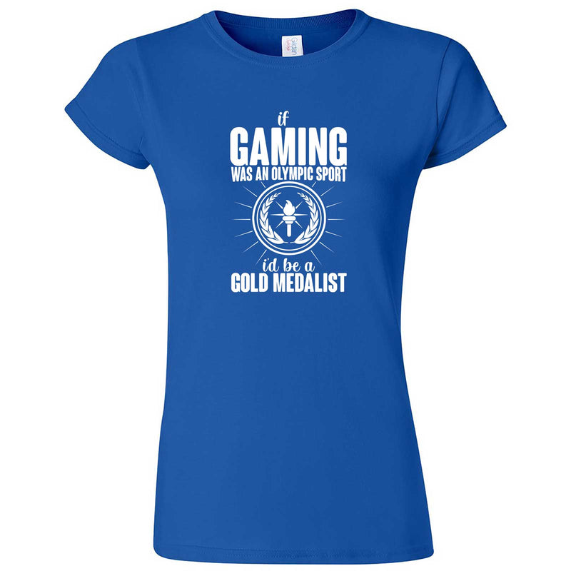 """If Gaming Were an Olympic Sport, I'd Be a Gold Medalist"" women's t-shirt Royal Blue"