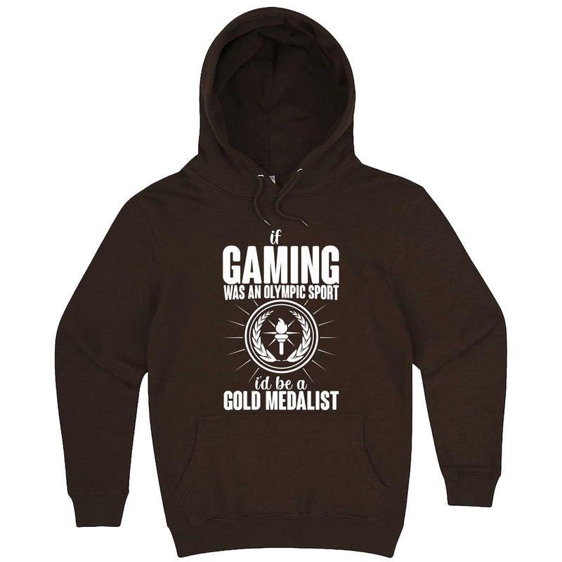 """If Gaming Were an Olympic Sport, I'd Be a Gold Medalist"" hoodie, 3XL, Chestnut"