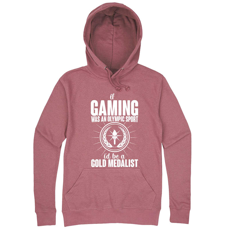 """If Gaming Were an Olympic Sport, I'd Be a Gold Medalist"" hoodie, 3XL, Mauve"