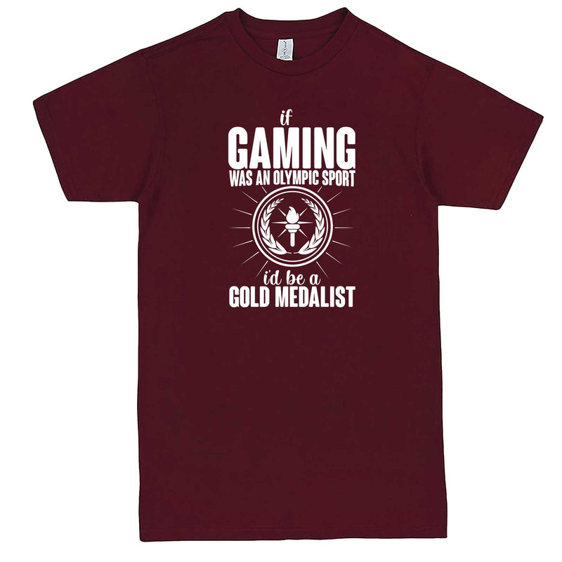 """If Gaming Were an Olympic Sport, I'd Be a Gold Medalist"" men's t-shirt Burgundy"