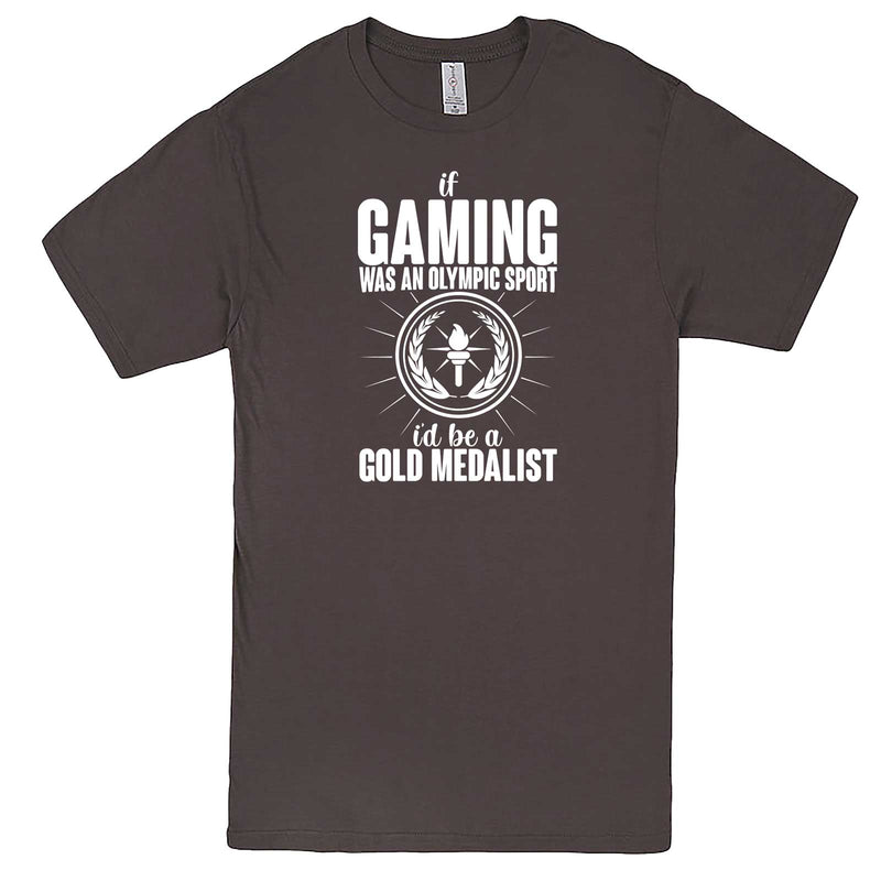 """If Gaming Were an Olympic Sport, I'd Be a Gold Medalist"" men's t-shirt Charcoal"