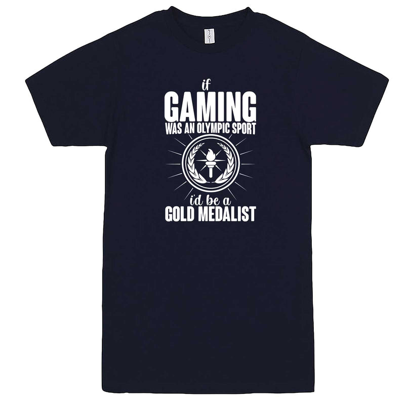 """If Gaming Were an Olympic Sport, I'd Be a Gold Medalist"" men's t-shirt Navy-Blue"