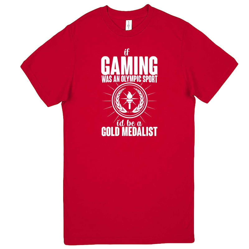 """If Gaming Were an Olympic Sport, I'd Be a Gold Medalist"" men's t-shirt Red"