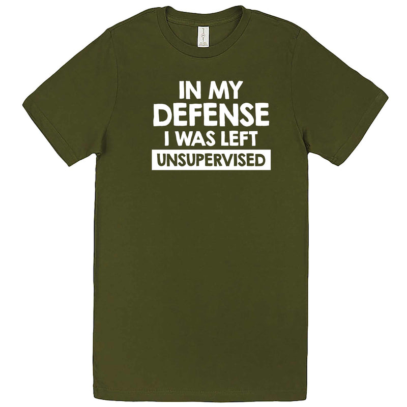 """In My Defense, I Was Left Unsupervised"" men's t-shirt Army Green"