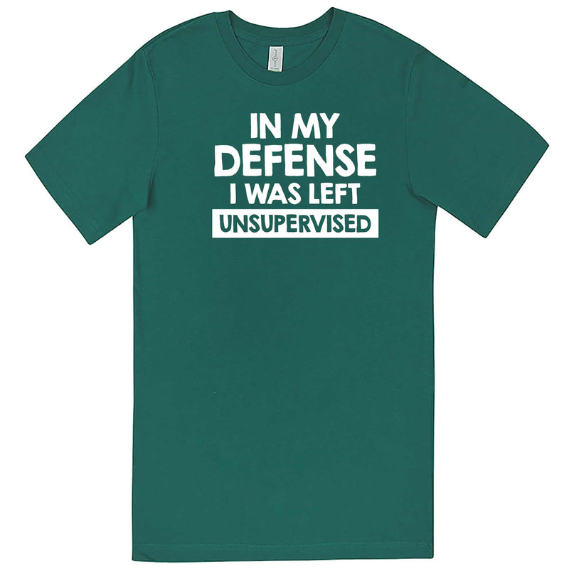 """In My Defense, I Was Left Unsupervised"" men's t-shirt Teal"