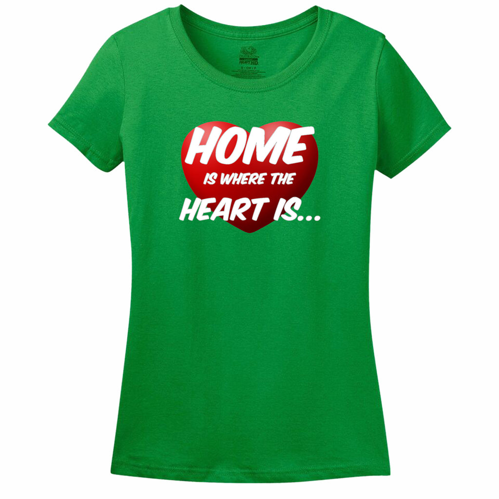 Home Is Where The Heart Is Womens Tee