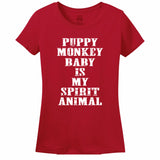Puppy Monkey Baby Is My Spirit Animal Women's T-Shirt