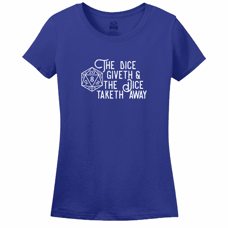 The Dice Giveth Women's Shirt