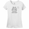 May The Good Lord Take A Liking To You But Not Too Soon Womens Tee