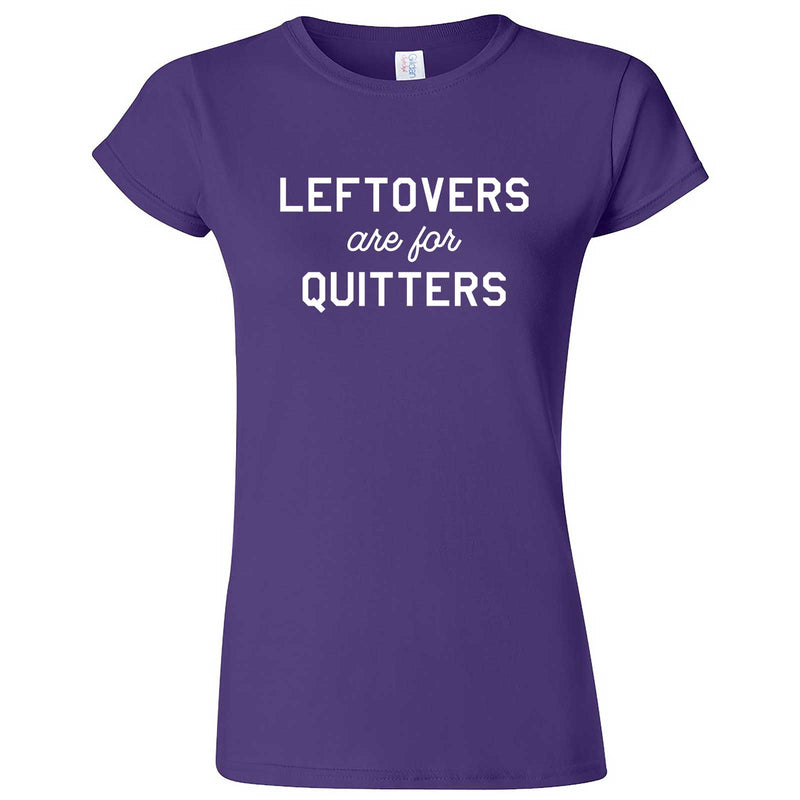 """Leftovers Are For Quitters"" women's t-shirt Purple"