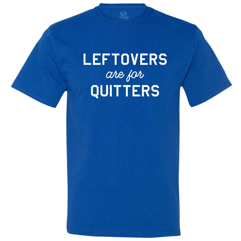 """Leftovers Are For Quitters"" men's t-shirt Royal-Blue"