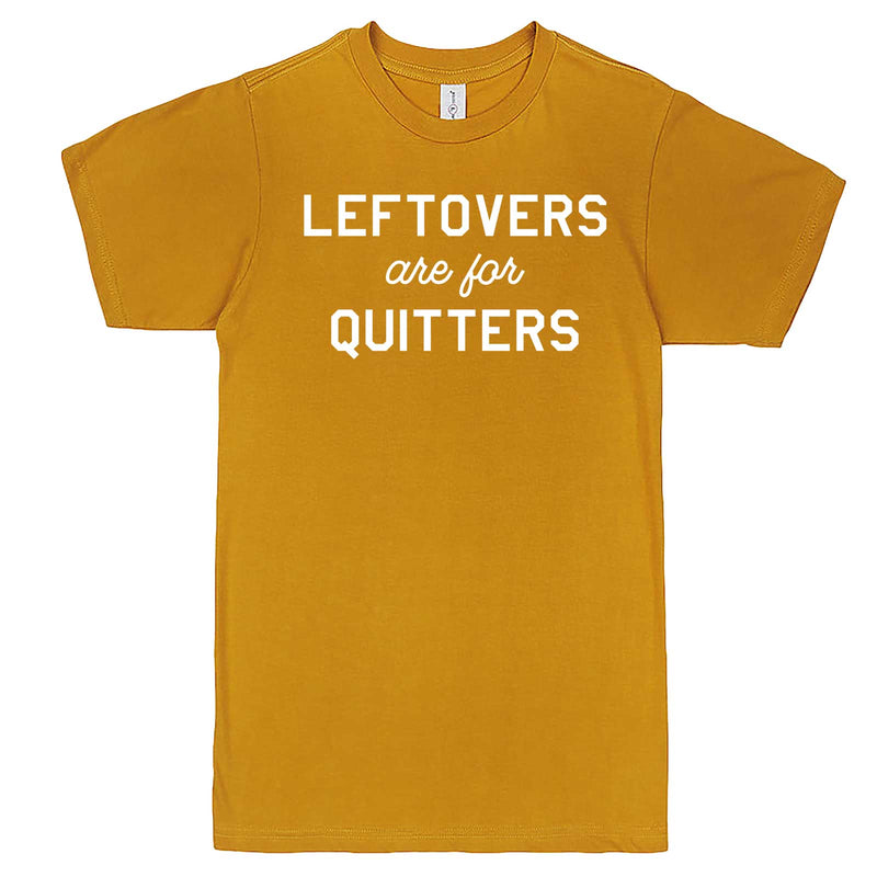 """Leftovers Are For Quitters"" men's t-shirt Mustard"