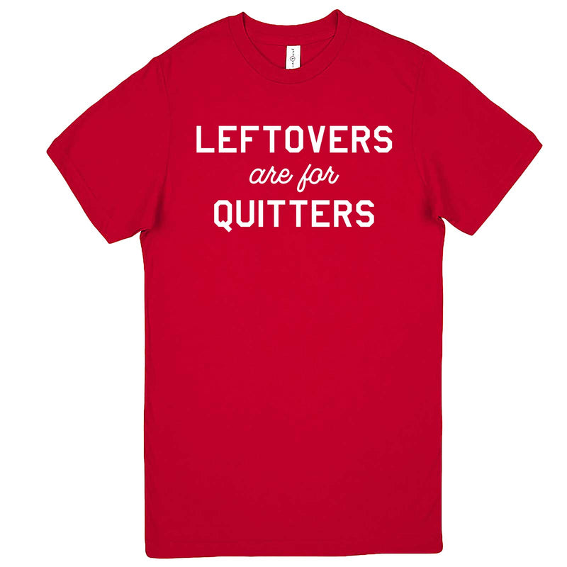 """Leftovers Are For Quitters"" men's t-shirt Red"