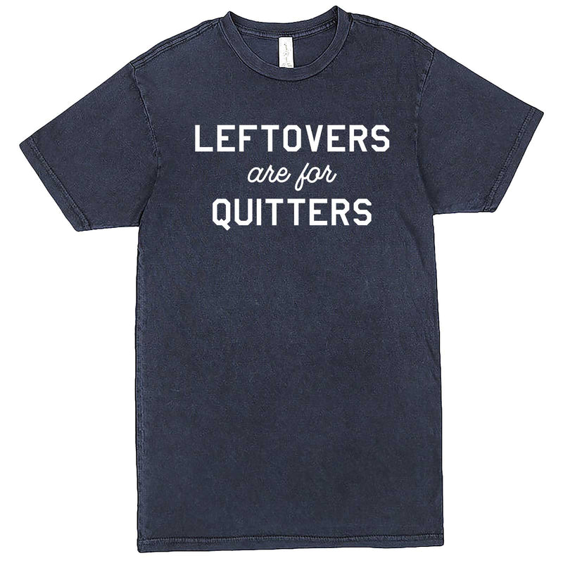 """Leftovers Are For Quitters"" men's t-shirt Vintage Denim"