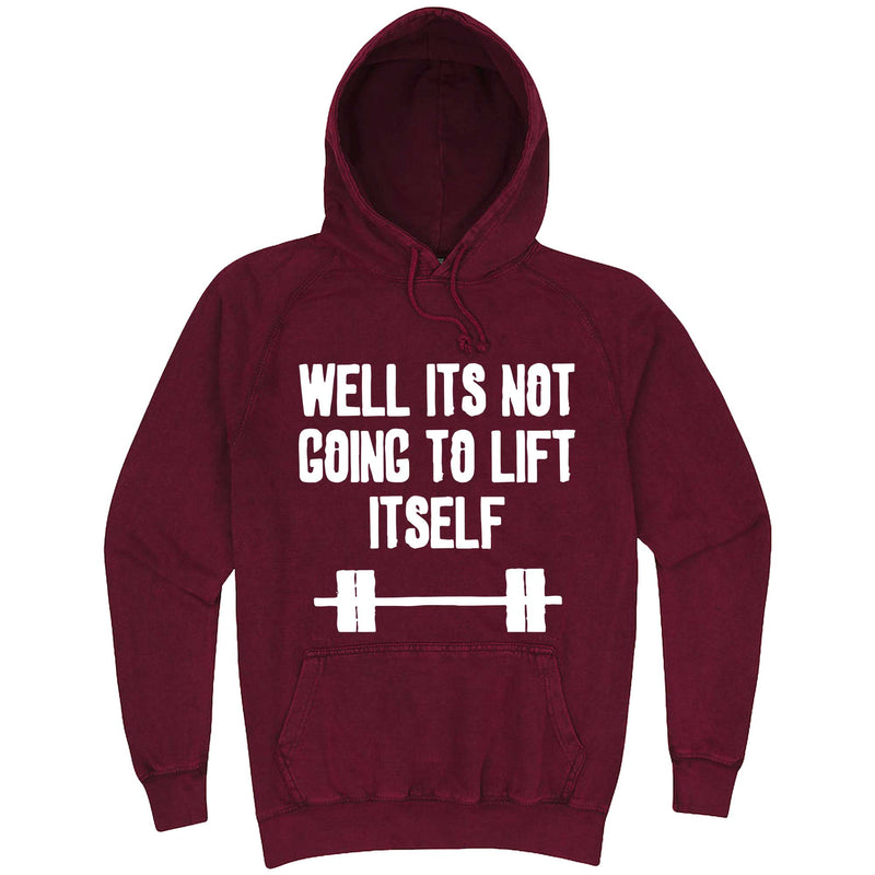 """Well It's Not Going to Lift Itself"" hoodie, 3XL, Vintage Brick"