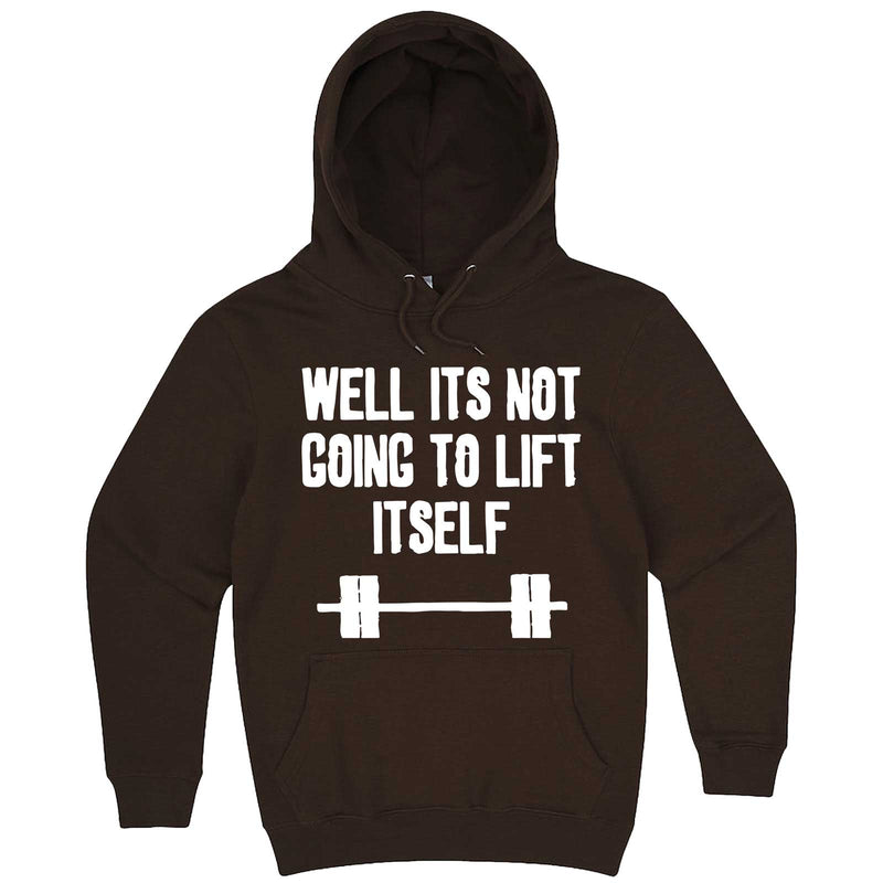 """Well It's Not Going to Lift Itself"" hoodie, 3XL, Chestnut"